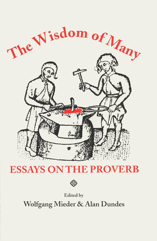 The Wisdom of Many: Essays on the Proverb