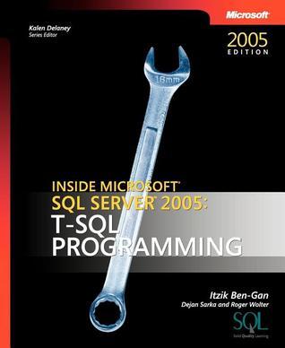 Inside Microsoft SQL Server 2005 by Itzik Ben-Gan