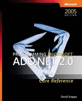 Programming Microsoft ADO.NET 2.0 Core Reference