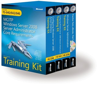 MCITP Self-Paced Training Kit (Exams 70-640, 70-642, 70-646): Windows Server® 2008 Server Administrator Core Requirements: Exams 70-640/642/646 (Microsoft Press Training Kit)