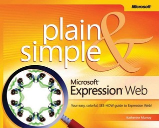 Microsoft  Expression  Web Plain & Simple (Bpg - Plain & Simple) by Katherine Murray