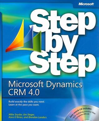 Microsoft® Dynamics(TM) CRM 4.0 and Microsoft Dynamics Live CRM Step by Step (Step By Step (Microsoft))