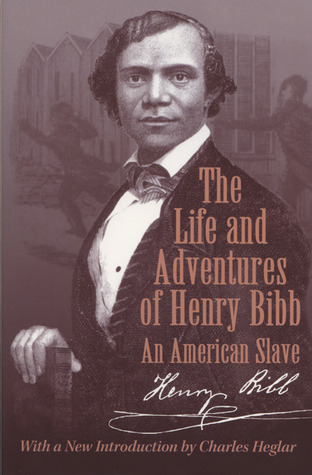 The Life and Adventures of Henry Bibb: An American Slave