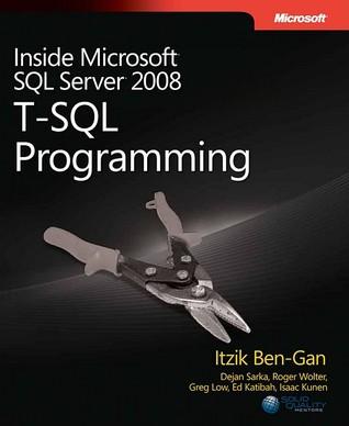 Inside Microsoft SQL Server 2008: T-SQL Programming