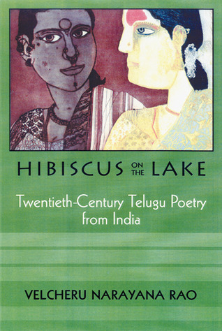 Hibiscus On The Lake: 20Th Century Telugu Poetry From India