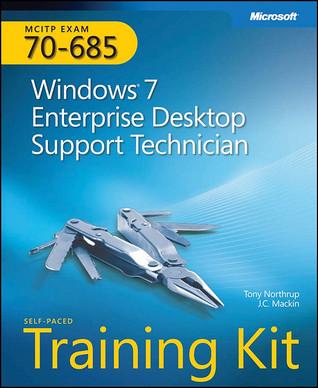 MCITP Self-Paced Training Kit (Exam 70-685): Windows� 7 Enterprise Desktop Support Technician: Windows 7 Enterprise Desktop Support Technician - Tony Northrup