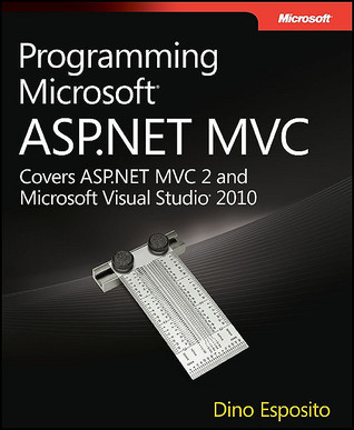 Programming Microsoft ASP.NET MVC by Dino Esposito