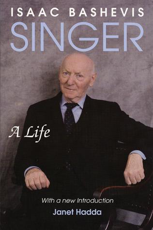 Isaac Bashevis Singer: A Life