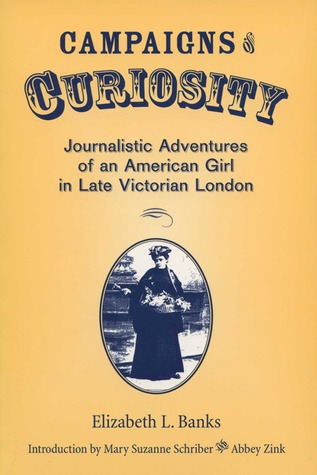 Campaigns of Curiosity: Journalistic Adventures of an American Girl