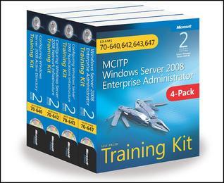 MCITP Windows Server 2008 Enterprise Administrator: Training Kit 4-Pack: Exams 70-640, 70-642, 70-643, 70-647