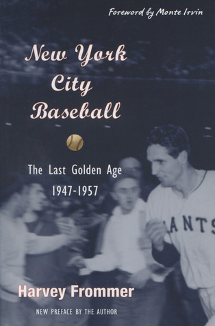New York City Baseball: The Last Golden Age, 1947-1957