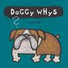 Doggy Whys? by Lila Prap