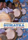 Musical Journeys in Sumatra
