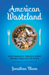 American Wasteland by Jonathan  Bloom