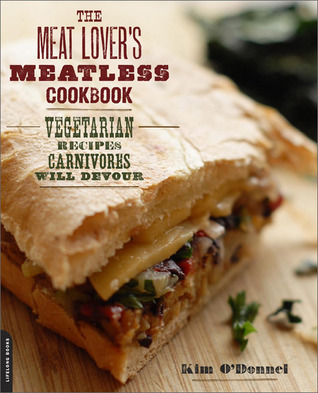 The meat lovers meatless cookbook vegetarian recipes carnivores the meat lovers meatless cookbook vegetarian recipes carnivores will devour by kim odonnel forumfinder Gallery