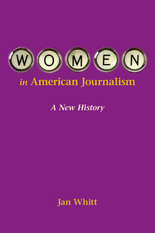 Women in American Journalism: A New History