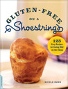 Gluten-Free on a Shoestring by Nicole Hunn