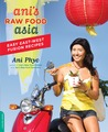 Ani's Raw Food Asia by Ani Phyo