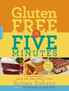 Gluten-Free in Five Minutes by Roben Ryberg