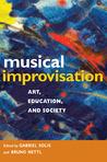 Musical Improvisation: Art, Education, and Society