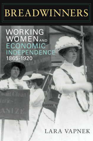 Breadwinners: Working Women and Economic Independence, 1865-1920(Women in American History)