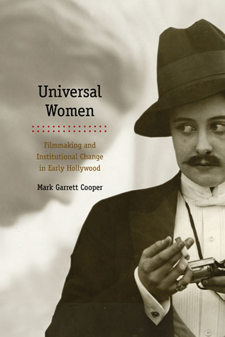 universal-women-filmmaking-and-institutional-change-in-early-hollywood
