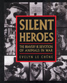 Silent Heroes: the Bravery and Devotion of Animals in War