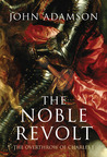 The Noble Revolt: The Overthrow of Charles I