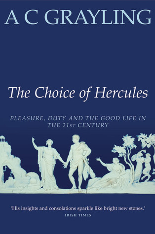 The Choice of Hercules by A.C. Grayling