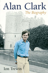 Alan Clark: The Biography