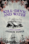 Kill-Devil And Water (A Pyke Mystery, #3)