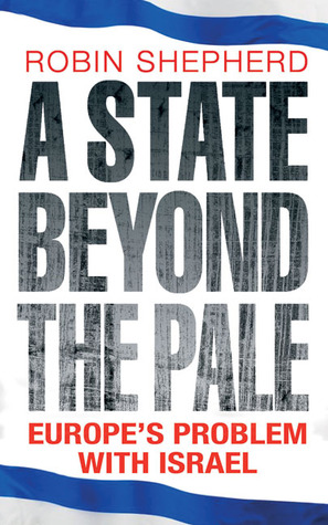 A State Beyond the Pale: Europe's Problem with Israel