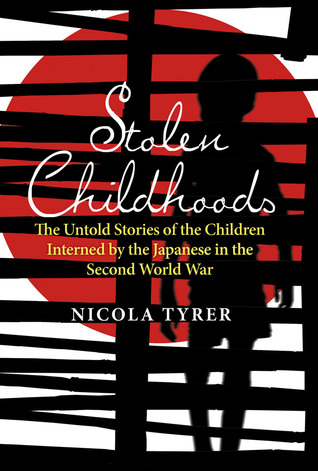 stolen-childhoods-the-untold-stories-of-the-children-interned-by-the-japanese-in-the-second-world-war