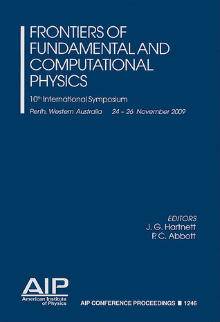 Frontiers Of Fundamental And Computational Physics: 10th International Symposium
