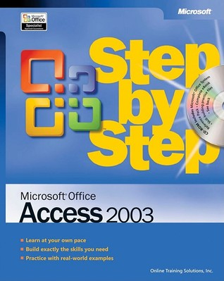 Microsoft® Office Access 2003 Step by Step by Online Training