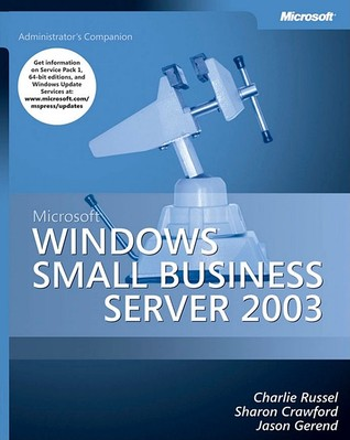 Microsoft® Windows® Small Business Server 2003 Administrator's Companion