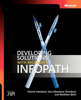 Developing Solutions with Microsoft® InfoPath� por Patrick Halstead FB2 MOBI EPUB