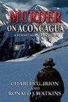 "Murder on Aconcagua - ""A Summit Murder Mystery"""
