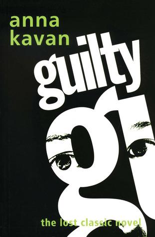 Guilty by Anna Kavan