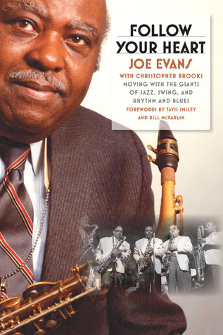 Follow Your Heart: Moving with the Giants of Jazz, Swing, and Rhythm and Blues