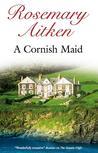 A Cornish Maid (Cornish Sagas, #7)