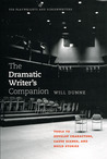 The Dramatic Writer's Companion: Tools to Develop Characters, Cause Scenes, and Build Stories