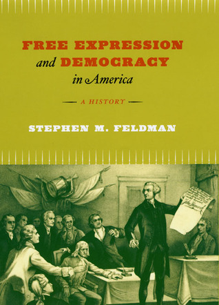 Free Expression and Democracy in America: A History