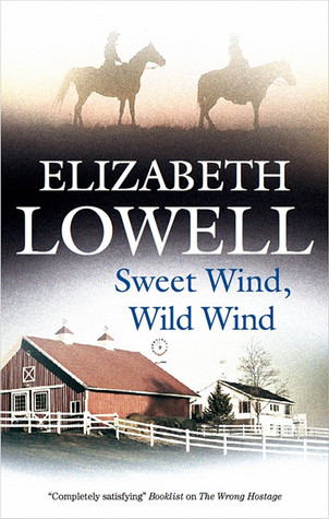 Sweet Wind, Wild Wind by Elizabeth Lowell
