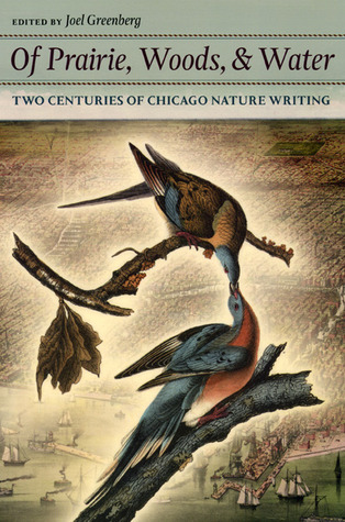 of-prairie-woods-and-water-two-centuries-of-chicago-nature-writing