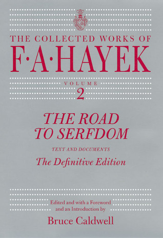 The Road to Serfdom: Text and Documents--The Definitive Edition