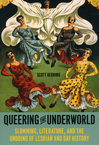 Queering the Underworld by Scott Herring