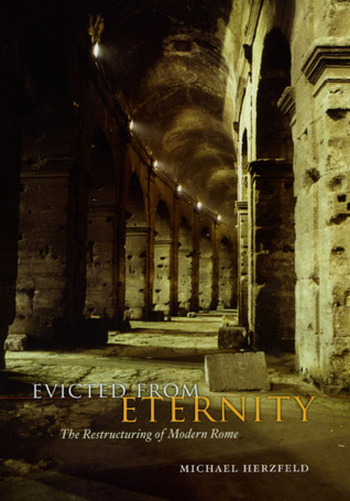 Evicted from Eternity: The Restructuring of Modern Rome