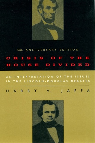 crisis-of-the-house-divided-an-interpretation-of-the-issues-in-the-lincoln-douglas-debates