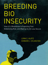 Breeding Bio Insecurity: How U.S. Biodefense Is Exporting Fear, Globalizing Risk, and Making Us All Less Secure